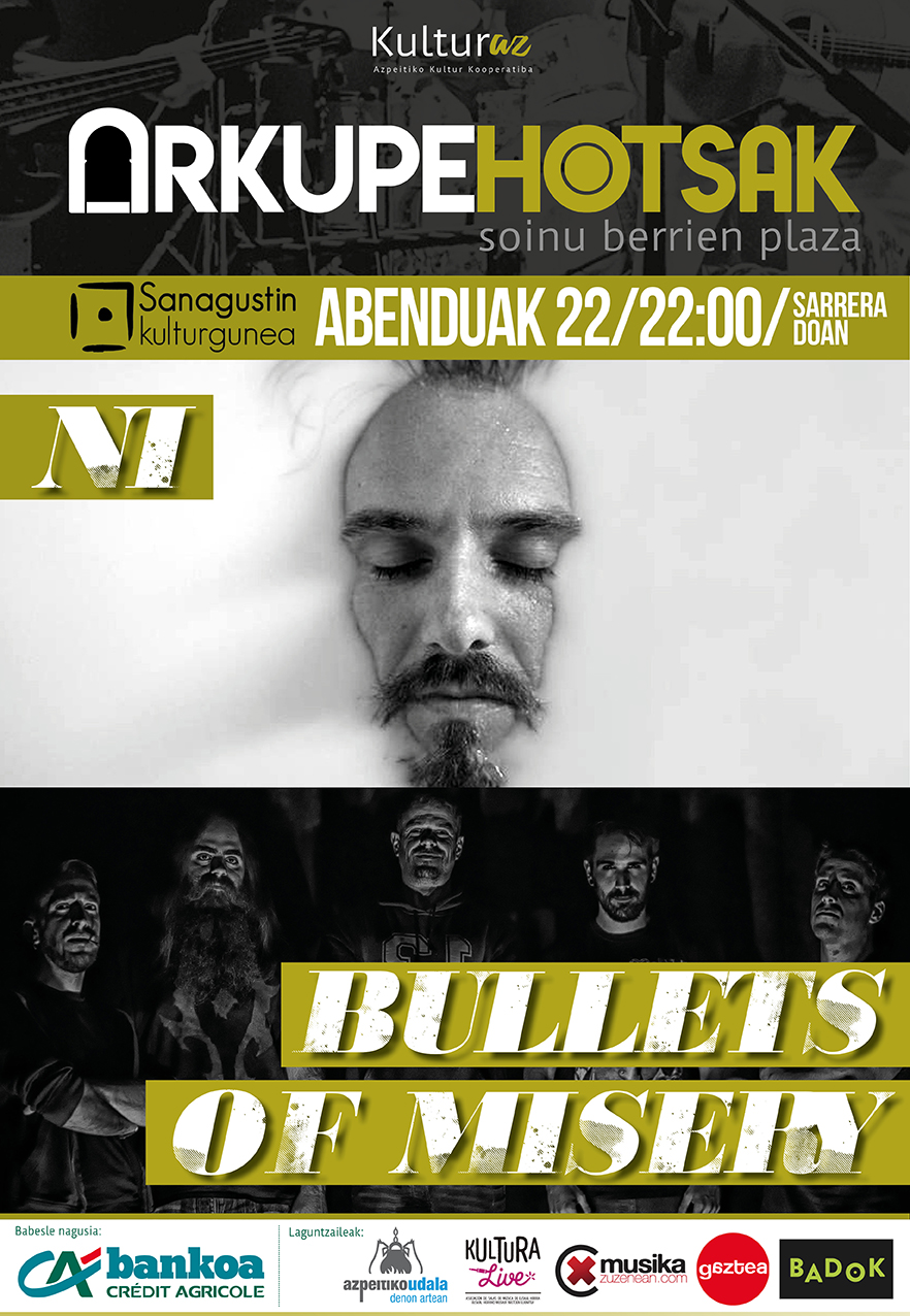 Arkupehotsak: Bullets of Misery + Ni