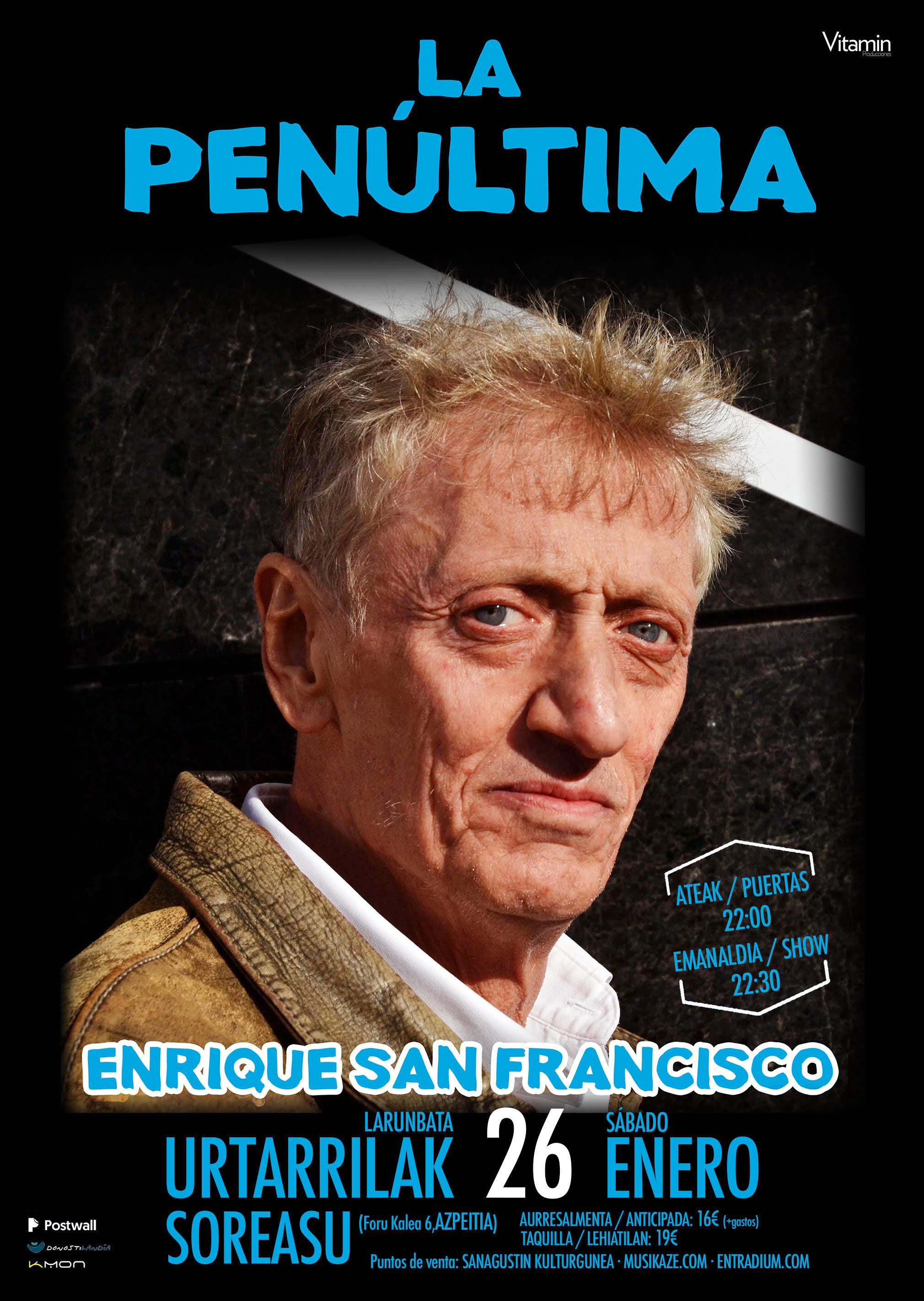 La Penúltima: Enrique San Franciscoren bakarrizketa saioa