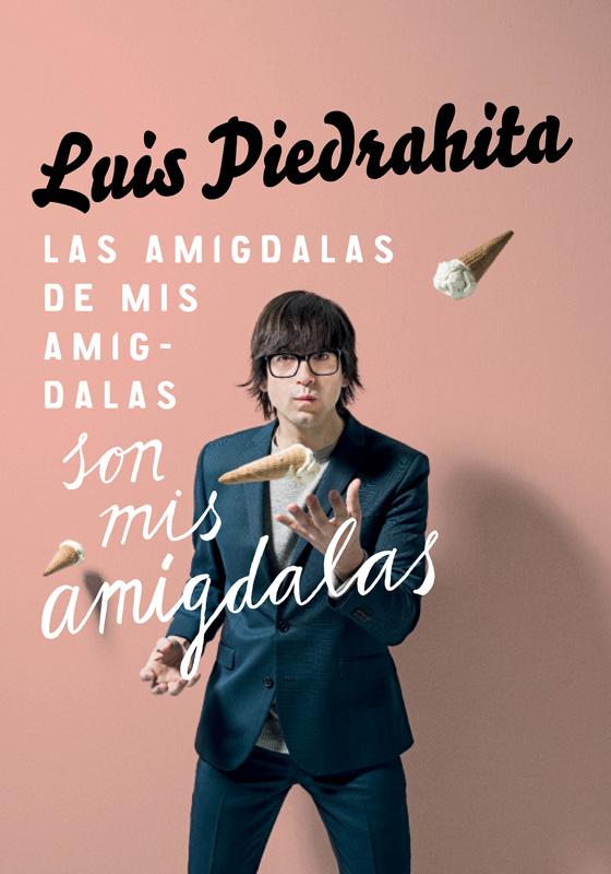 Luis Piedrahita: Las amígdalas de mis amígdalas son mis amígdalas