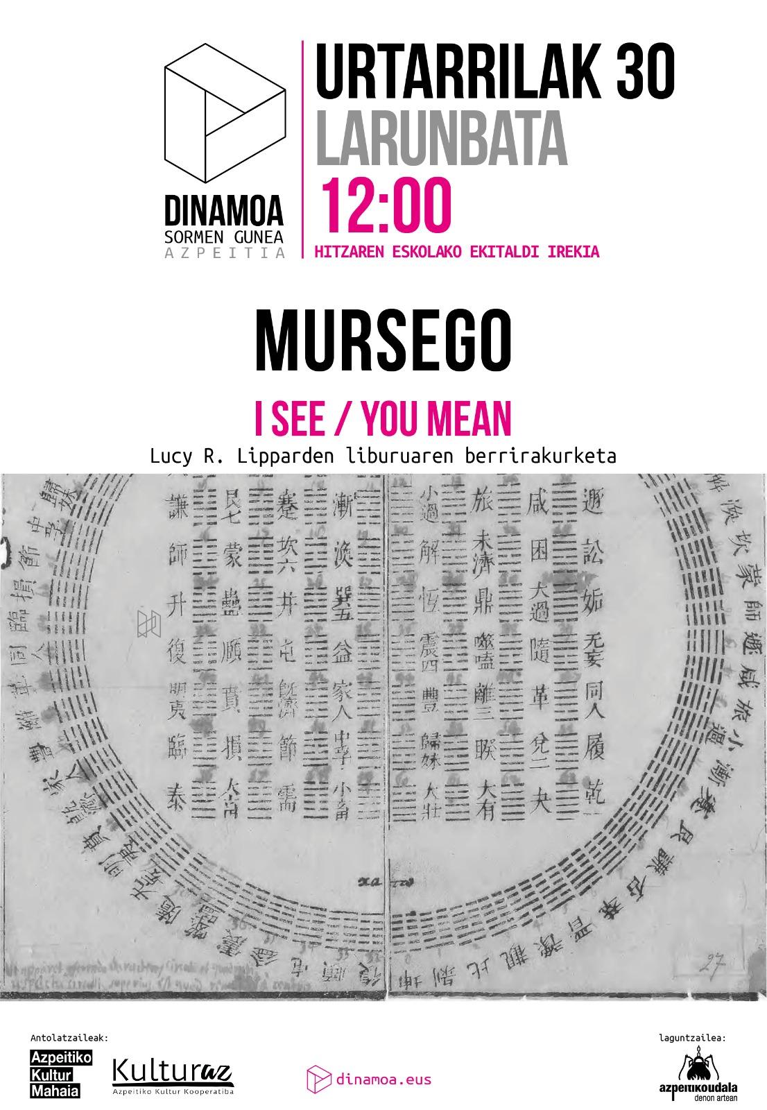 Mursego: I see / You mean (atzeratuta)