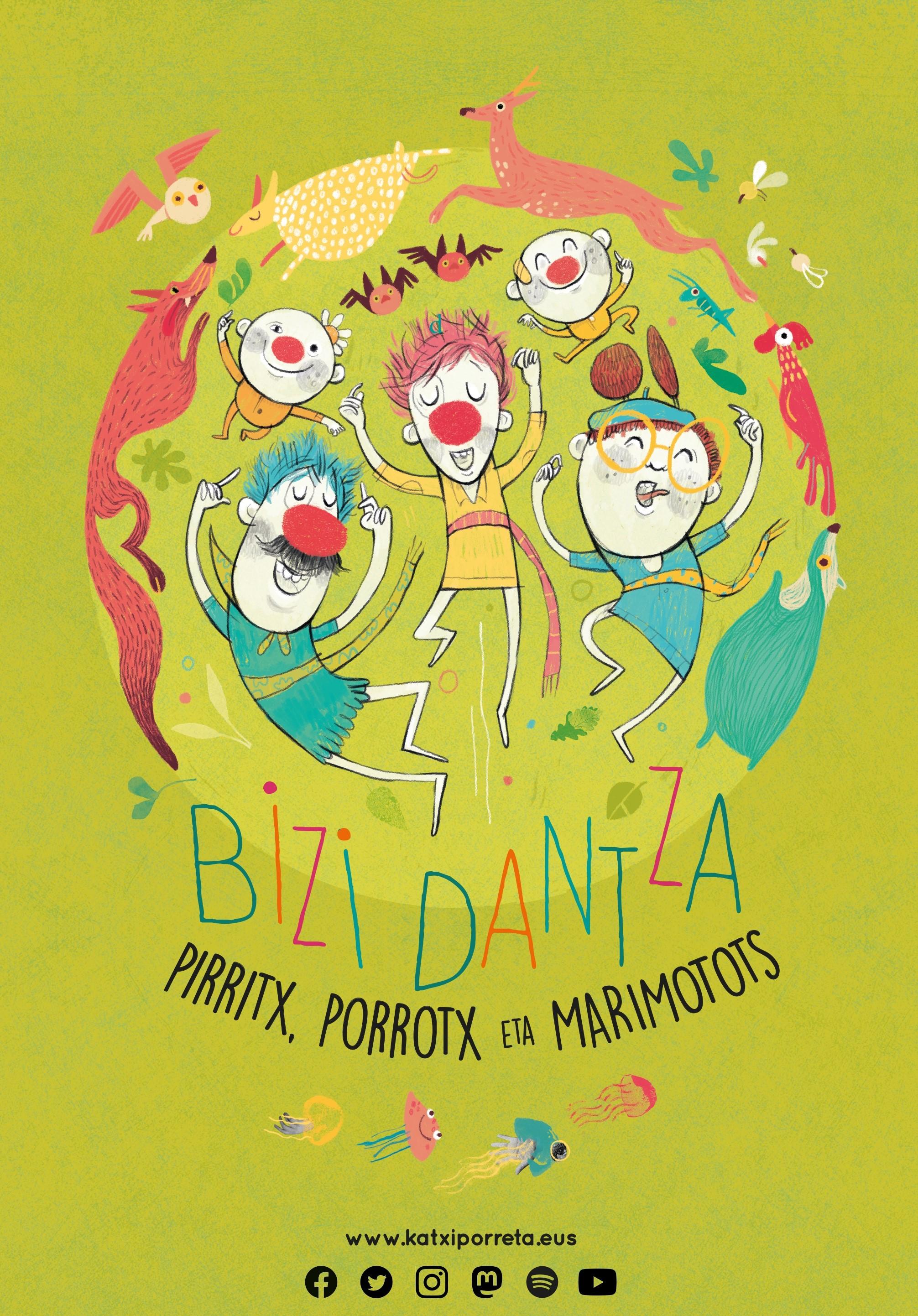 PIRRITX, PORROTX eta MARIMOTOTS 'Bizi dantza'