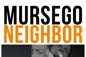 Mursego eta Neighbor, solasaldia eta kontzertua
